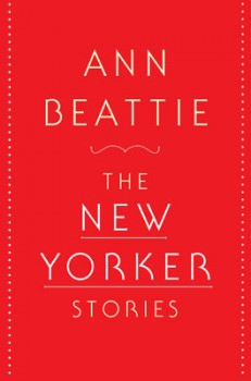 Lauren's Pick | Ann Beattie: The New Yorker Stories | Greenlight Bookstore | Fort Greene | Scribner, $30