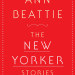 Lauren's Pick | Ann Beattie: The New Yorker Stories | Greenlight Bookstore | Fort Greene | Scribner, $30  thumbnail