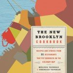 For the Locavore | The New Brooklyn Cookbook | William Morrow | $34.00