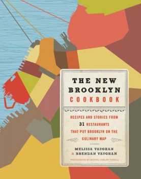 For the Locavore | The New Brooklyn Cookbook | William Morrow | $40